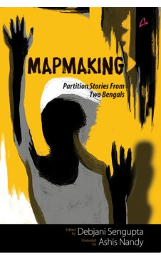 MAP MAKING: Partition Stories From Two Bengals
