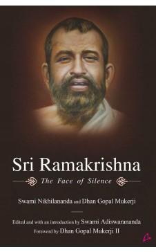SRI RAMAKRISHNA : The Face of Silence
