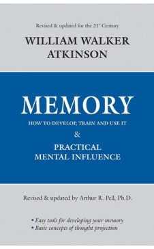 MEMORY- How to Develop, Train and Use it
