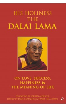 His Holiness The Dalai Lama on Love, Success, Happiness & the Meaning of Life
