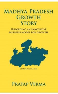MADHYA PRADESH GROWTH STORY