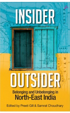 Insider Outsider: Dhkars, Chinkies & Role Revarsals: Writings from the Northeast of India