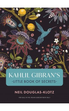 Kahlil Gibran's Little Book of Secrets