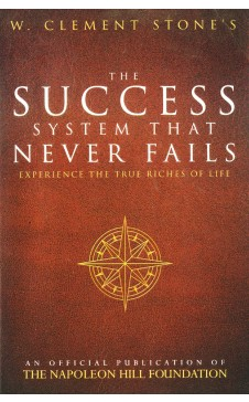 The Success System That Never Fails - Experience the True Riches of Life