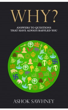 WHY? Answers to Questions That Have Always Baffled You