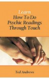 LEARN HOW TO DO PSYCHIC READINGS THROUGH TOUCH