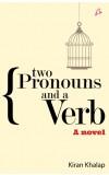 TWO PRONOUNS AND A VERB - A novel