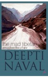 THE MAD TIBETAN: Stories from Then & Now