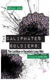 THE CALIPHATE'S SOLDIERS: The Lashkar-e-Tayyeba's Long War