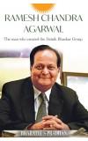 RAMESH CHANDRA AGARWAL, the Man Who Created the Dainik Bhaskar Group