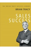 Sales Success (The Brian Tracy Success Library)
