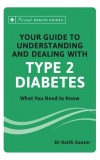 YOUR GUIDE TO UNDERSTANDING AND DEALING WITH TYPE II DIABETES