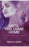 UNTIL YOU COME HOME - The Endless Wait for a Beloved to Come Home From War