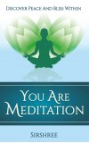 You Are Meditation