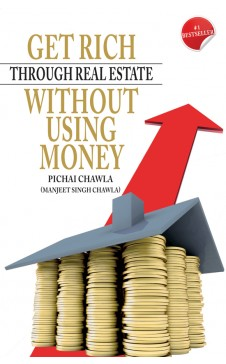 GET RICH THROUGH REAL ESTATE WITHOUT USING MONEY
