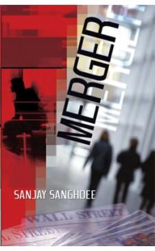MERGER by Sanjay Sanghoee