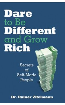DARE TO BE DIFFERENT AND GROW RICH
