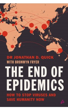 The End of Epidemics: How to Stop Viruses and Save Humanity 2020