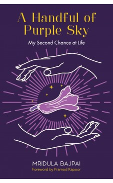 A Handful of Purple Sky - My Second Chance at Life