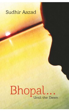 Bhopal…Until the Dawn