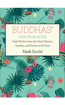 Buddha- Little Book of Life: Daily Wisdom from the Great Masters, Teachers and Writer of All Time