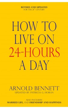 HOW TO LIVE 24-HOURS A DAY