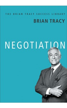 Negotiation (The Brian Tracy Success Library)