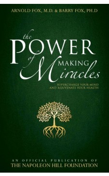 The Power of Making Miracles: Supercharge Your Mind and Rejuvenate Your Health