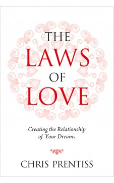 LAWS OF LOVE: Creating the Relationship of Your Dreams