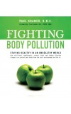 FIGHTING BODY POLLUTION-Staying Healthy in an Unhealthy World