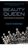 Beauty Queen- The Pathway to Pageantry