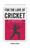 For the Love of Cricket: A Companion