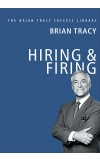 Hiring & Firing (The Brian Tracy Success Library)